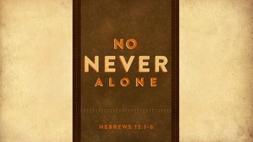 No Never Alone