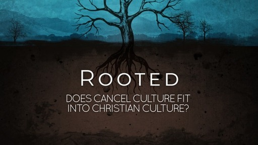 Does Cancel Culture Fit Into Christian Culture?