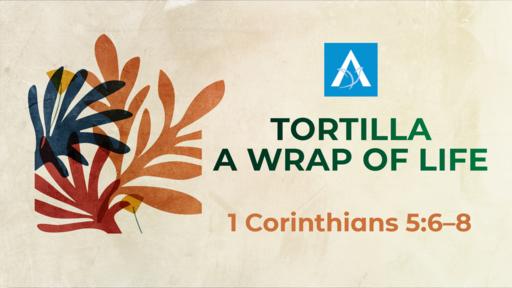 Tortilla - A Wrap of Life