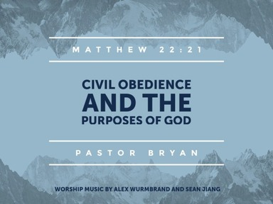 Civil Obedience and the Purposes of God