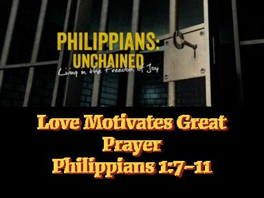 Love Motivates Great Prayer