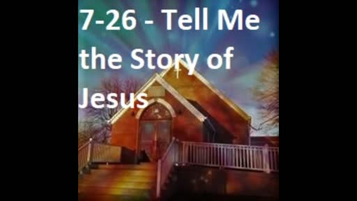 7-26 Tell Me The Story Of Jesus (Duet)