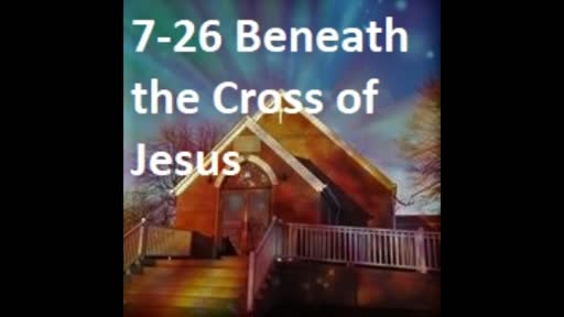 7-26 Beneath The Cross Of Jesus (Duet)