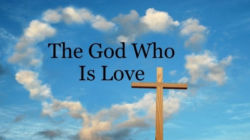 The God Who Is Love