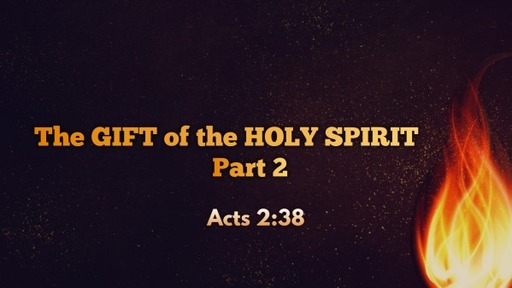 The Gift of the Holy Spirit, Part 2