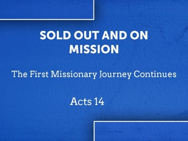 Acts 14 Sold Out and On Mission