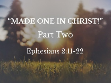 """""""Made One in Christ!"""""""