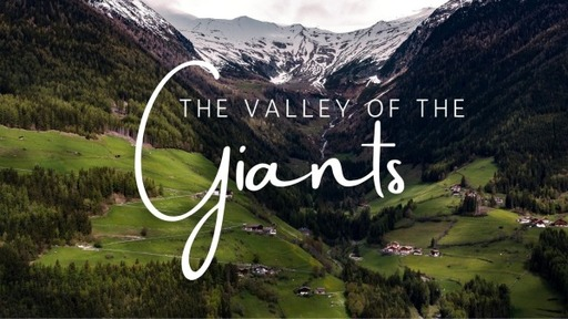 Part 6: The Valley of the GIants