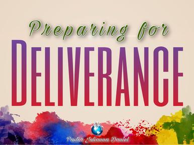 Preparing for deliverance