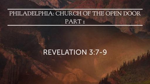 Philadelphia: Church of the Open Door - Part 1 (Revelation 3:7-9)
