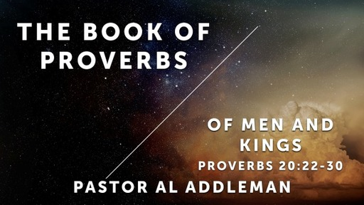 Of Men and Kings - Proverbs 20:22-30