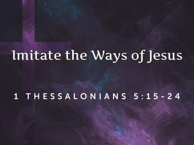 2020.07.26p Imitate the Ways of Jesus