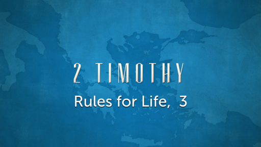 2 Timothy, Rules for Life 3