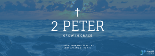 2 Peter 1:5-11, Growing in the Faith