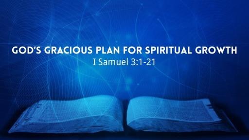 God's Gracious Plan for Spiritual Growth