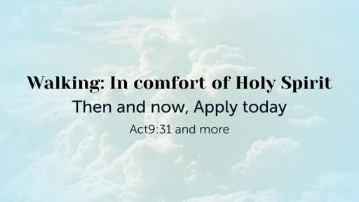 Walking: In comfort of Holy Spirit
