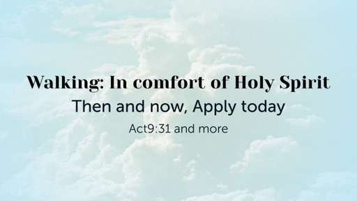 Walking: In comfort of Holy Spirit