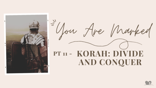 Part 11: Korah - Divide and Conquer
