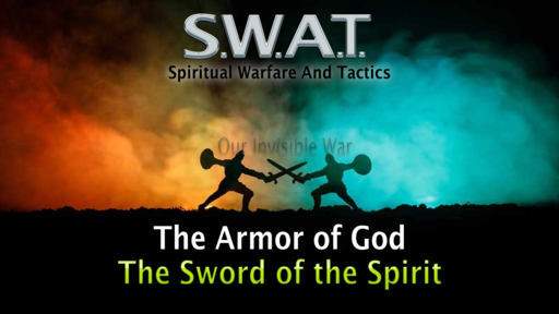 Spiritual Battle, Armor of God, The Sword of the Spirit, Sunday July 26, 2020