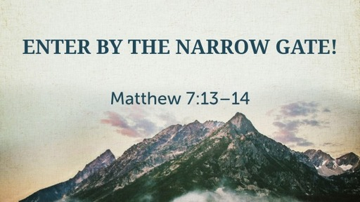 Enter By The Narrow Gate!
