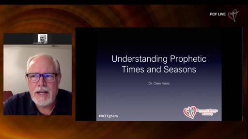 260720 Teaching - Clem Ferris - UNderstanding Prophetic Times and Seasons