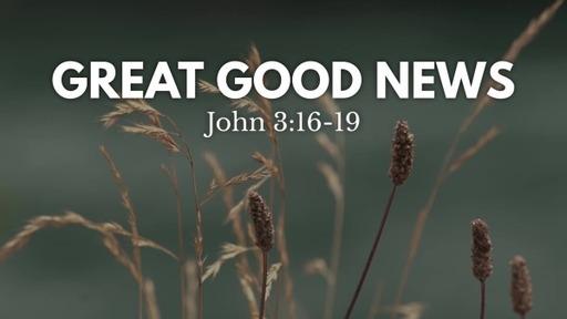 Great Good News
