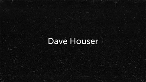 Dave Houser