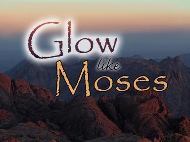 Glow Like Moses - Part II