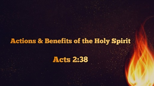 Actions & Benefits of the Holy Spirit