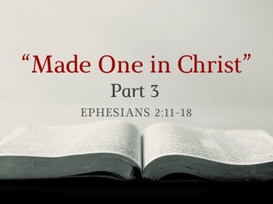 """""""Made One in Christ"""" Part 3"""