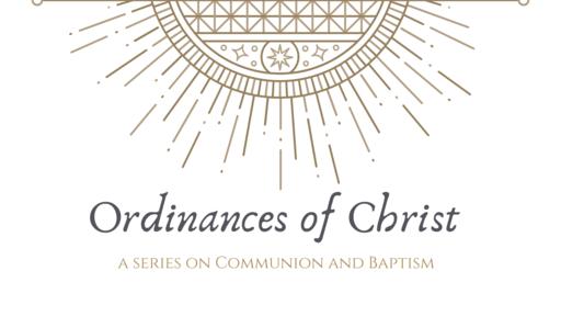 Ordinances of Christ