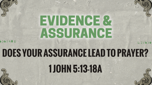 Does your assurance lead to prayer?