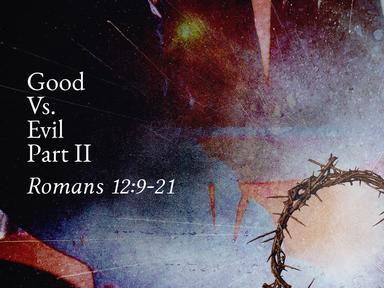 Good Vs. Evil Part II 08/02/20