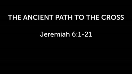 THE ANCIENT PATH TO THE CROSS