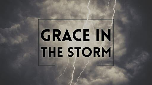 Grace in the storm