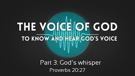 The voice of God Part 3b: God's whisper