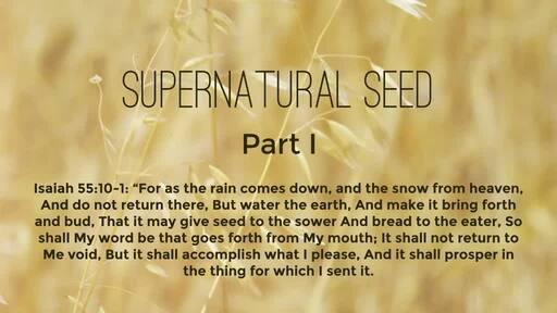 Supernatural seed (Part 1)