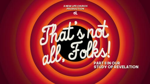 08.02.20 | That's Not All Folks! [Revelation Part 2] | Week 5