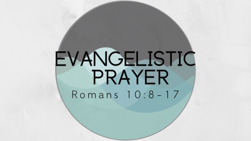 Evangelistic Prayer