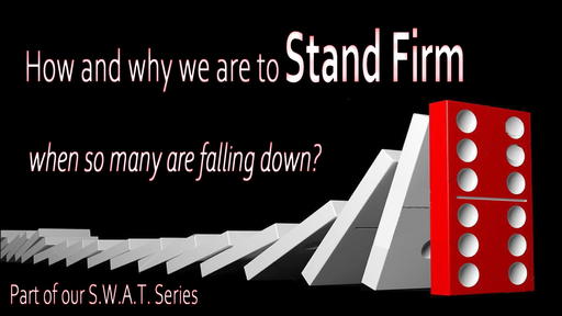 Posture, Stand Firm , Part One, Sunday August 2, 2020