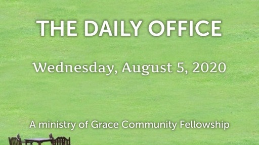 Daily Office -August 5, 2020