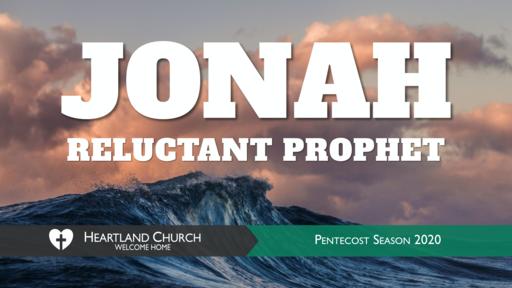 Jonah: Reluctant Prophet
