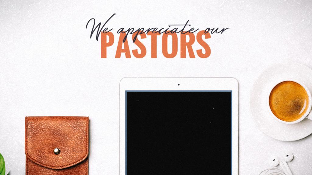 We Appreciate Our Pastors 16x9 858b7b09 844d 4b1e be3d bff8d336ca43  smart media preview