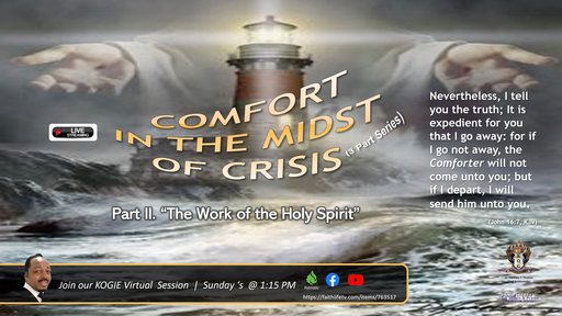 """COMFORT IN THE MIDST OF CRISIS - Series, """"The Work of the Holy Spirit"""" (Part II) by Mercury Thomas-Ha, PhD  