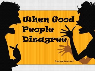 2020-08-09 When Good People Disagree #41