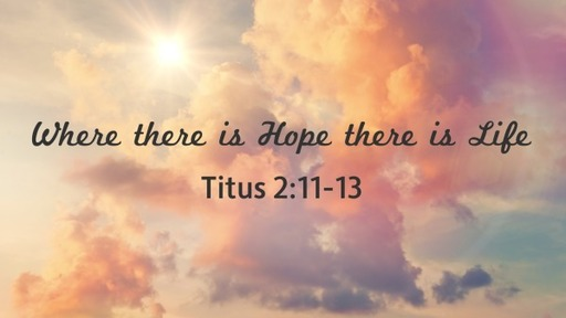 Where there is Hope there is Life