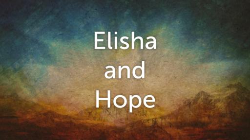 Elisha and Hope