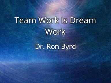 Team Work Is Dream Work (Part 1)