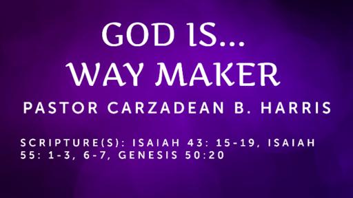 GOD IS...WAY MAKER