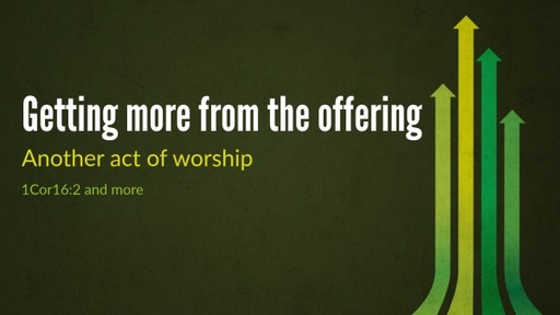 Getting more from the offering